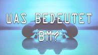 Was bedeutet BM